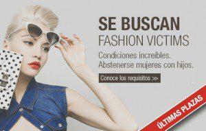 Se buscan fashion victims. Condiciones increíbles