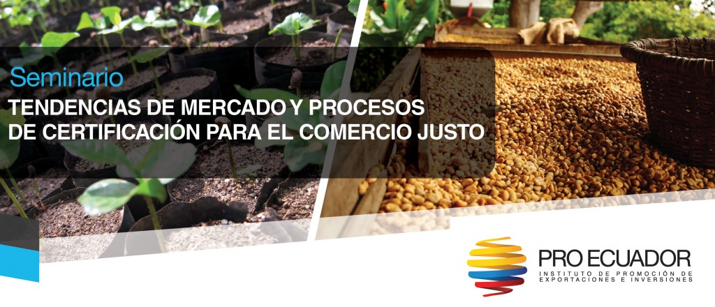 """COPADE impartirá en Quito el seminario """"Tendencias de mercado y procesos de certificación para el Comercio Justo"""""""