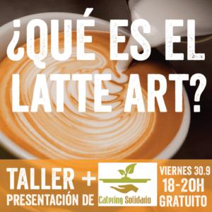 Empezamos el mes Fairtrade invitándote a un taller de Latte Art