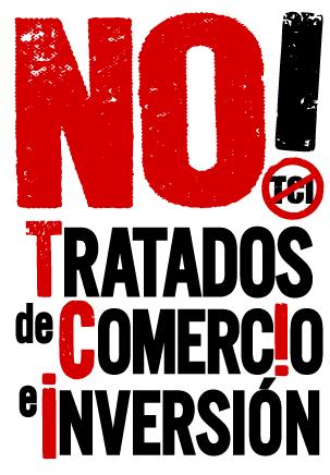 Presentamos la campaña No a los Tratados de Comercio e Inversión ¡Las Personas y el Planeta Primero!