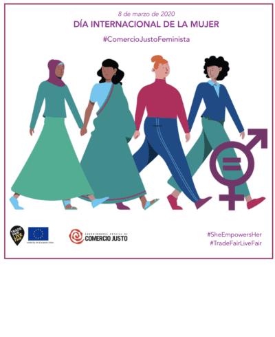 Celebramos el 8 de marzo: #ComercioJustoFeminista