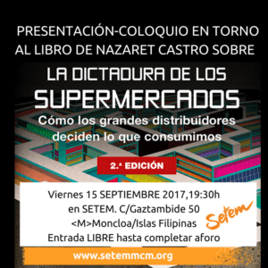«La dictadura de los supermercados» Coloquio con Nazaret Castro